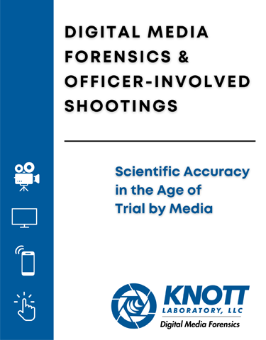 Digital Media Forensics & Officer-Involved Shootings: Scientific Accuracy in the Age of Trial by...