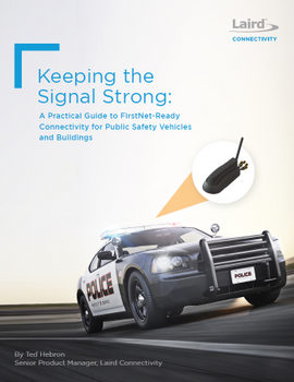 A Practical Guide to FirstNet-Ready Connectivity for Public Safety Vehicles and Buildings