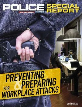 Special Report: Preventing & Preparing for Workplace Attacks