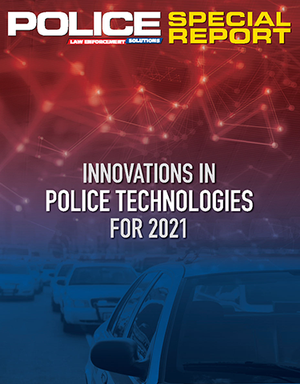 Special Report: Innovations in Police Technologies for 2021