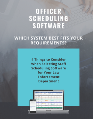 4 Things to Consider When Selecting Staff Scheduling Software for Your Law Enforcement Department