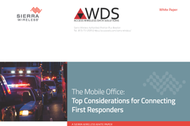 """The """"FirstNet-Ready"""" Mobile Office: Top Considerations for Connecting First Responders"""