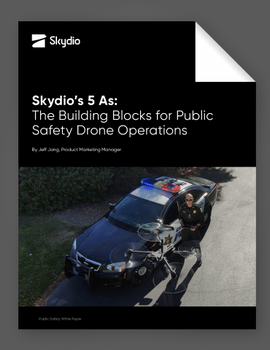 Skydio's 5 As: The Building Blocks for Public Safety Drone Operations