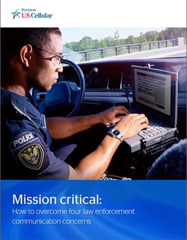Mission Critical: How to Overcome Four Law Enforcement Communication Concerns