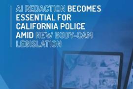 AI Redaction & California's New Body Camera Legislation