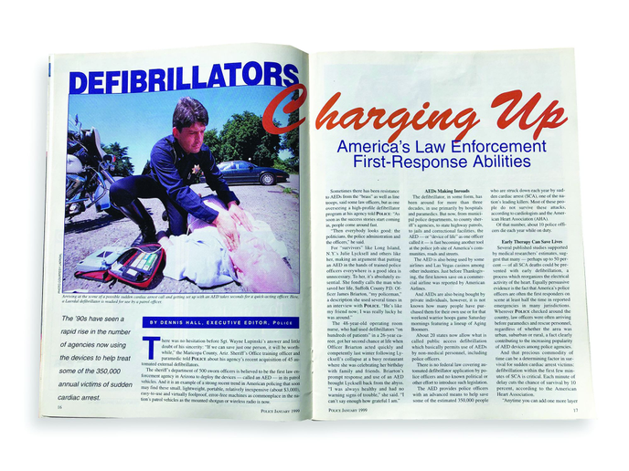The cover story for January 1999 discussed law enforcement agencies beginning to acquire, and train officers to use, automated external defibrillators (AEDs).  - photo of magazine