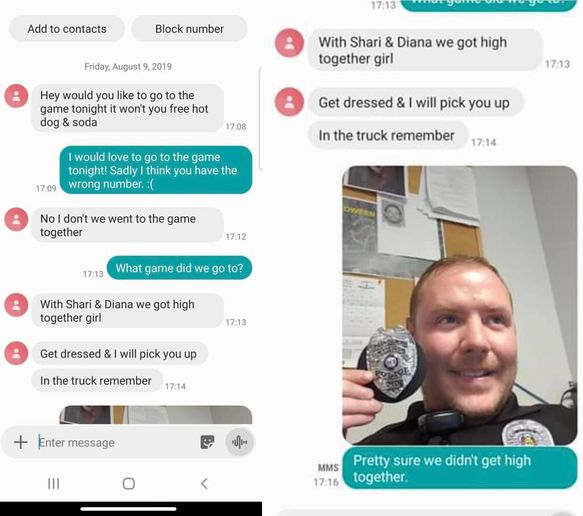 "A woman errantly sent a text message to an officer with the Winfield (MO) Police Department in which she claimed that they ""got high"" together.