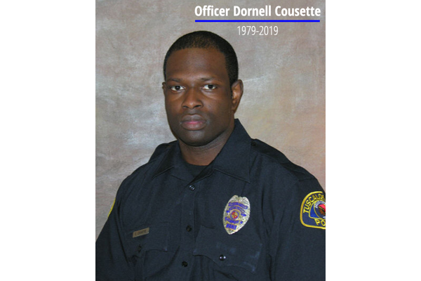 Officer Dornell Cousette with the Tuscaloosa (AL) Police Department was shot and killed in a gunfight with a man reportedly wanted for failing to appear on prior felony charges.