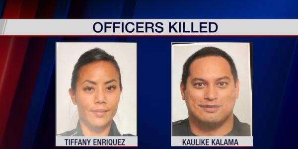 Officers Tiffany Enriquez and Kaulike Kalama were shot and killed at a stabbing call.