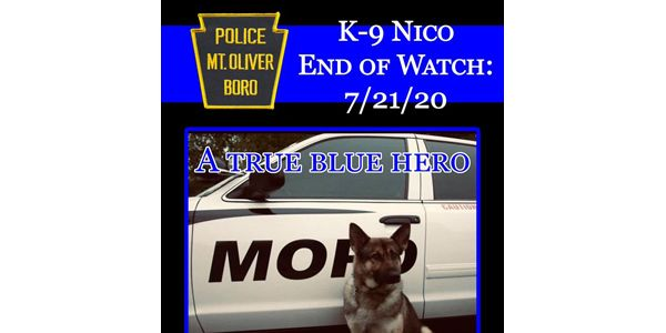 The Mt. Oliver (PA) Police Department are mourning passing of K-9 Nico on its Facebook page.