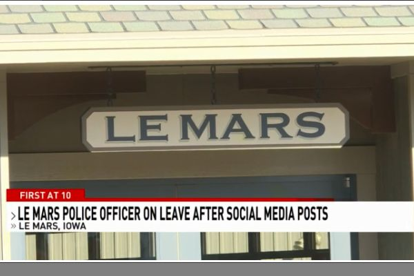 An officer with the Le Mars (IA) Police Department has been placed on paid administrative leave pending an investigation into shat some of the citizens there have deemed to be inappropriate posts on social media. - Screen grab of news report.
