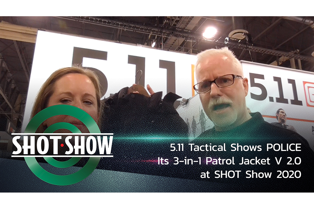 (Video) 5.11 Tactical Shows 3-in-1 Patrol Jacket V 2.0 at SHOT Show 2020