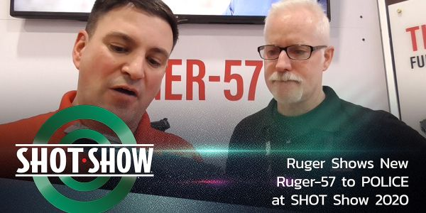 POLICE gets a close look at Ruger's new Ruger-57 at SHOT SHOW 2020.