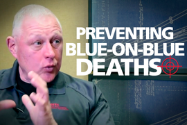 (Video) Mitigating the Tragedy of Blue-on-Blue Deaths