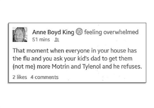 Anne King posted a short Facebook status expressing frustration that her ex refused to drop off some medication for their children on his way to work. (Photo: Facebook)