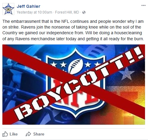 "Harford County (MD) Sheriff Jeff Gahler posted this message on Facebook, saying he planned to burn Baltimore Ravens merchandise after the team staged an anti-police protest during the playing of the National Anthem before a game in London. The team stood for ""God Save the Queen."" (Photo: Facebook)"