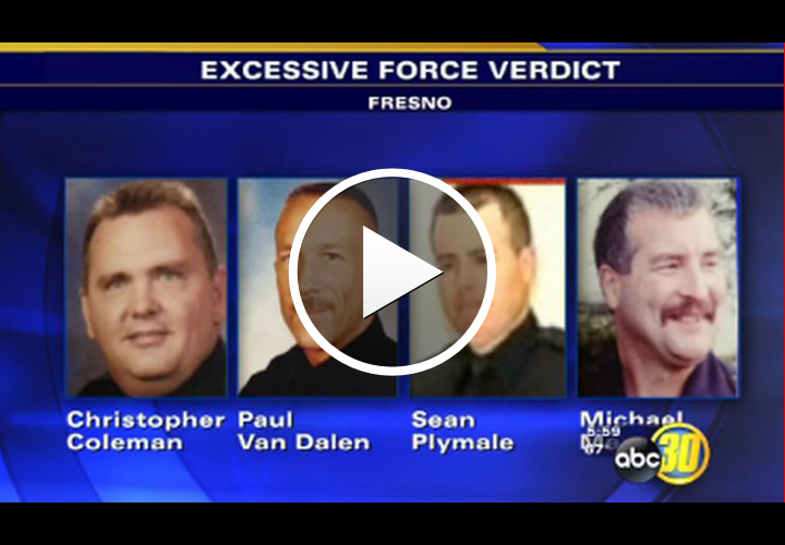 Video: 4 Calif. Officers Found Not Guilty on 7 of 8 Excessive Force Charges