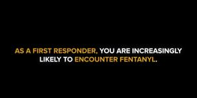 DOJ's Fentanyl Safety Video for First Responders
