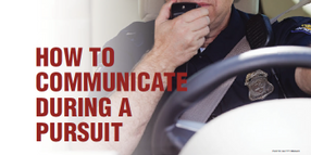 How To Communicate During a Pursuit