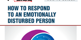 How To Respond to an Emotionally Disturbed Person
