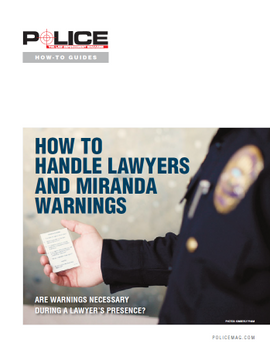 How To Handle Lawyers and Miranda Warnings