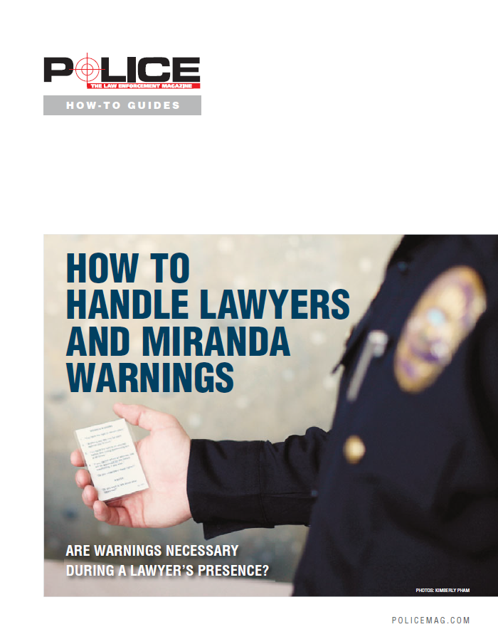 How To Handle Lawyers and Miranda Warnings