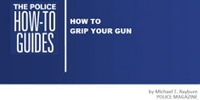 How To Grip Your Gun