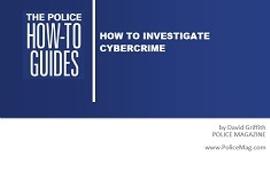 How To Investigate Cybercrime