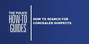 How To Search for Concealed Suspects
