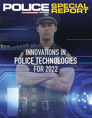 Special Report: Innovations in Police Technologies for 2022